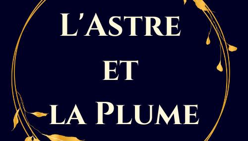L'Astre et la Plume (blog d'écriture)